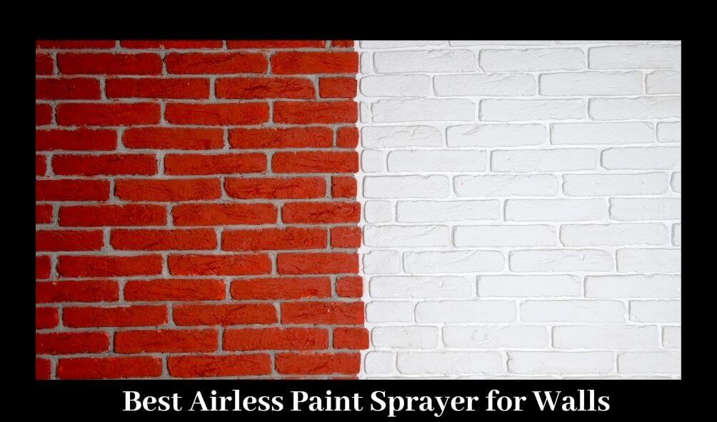 Best Airless Paint sprayer for walls